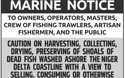 Caution on harvesting, collecting, drying, preserving of shoals of dead fish washed ashore the Niger Delta coastline with a view to selling, consuming or otherwise
